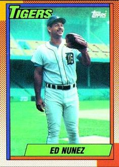 1990 Topps #586 Ed Nunez - Detroit Tigers (Baseball Cards) by Topps. $0.01. Card Condidtion is Near Mint (NM) or Better, unless otherwise stated. 100,000s of Sports Cards Listed Here. Listing is for (1) One Single MLB Baseball Trading Card. Most Cards Shipped in Soft Sleeve and/or Top Load (See Shipping). Any Questions or Better Image Needed - Please Ask the Seller. 1990 Topps #586 Ed Nunez - Detroit Tigers (Baseball Cards). Save 100% Off!