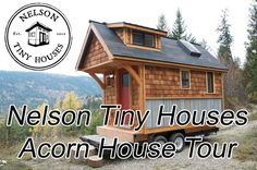 Nelson Very small Houses Acorn Tour - http://www.freecycleusa.com/nelson-very-small-houses-acorn-tour/