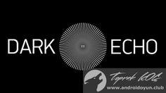 Dark Echo v1.3.2 FULL APK - TAM SÜRÜM - http://androidoyun.club/2016/04/dark-echo-v1-3-2-full-apk-tam-surum.html