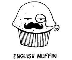I say.....I am no cupcake madame!