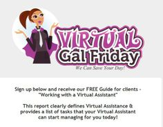 FREE GUIDE FOR CLIENTS! - Working with a Virtual Assistant   This link for the FREE CLIENT GUIDE! http://virtualgalfriday.us1.list-manage.com/subscribe?u=6048ca8282e8f4834e0b83f3b&id=d5dd3b9d52