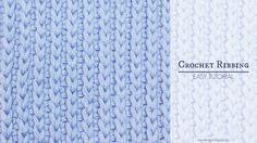 How To: Crochet Ribbing - Easy Tutorial