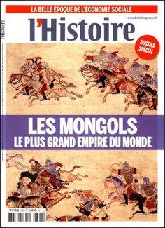 Extraits du sommaire du N°392 d'octobre 2013. -Dossier : Mongols le plus grand empire du monde