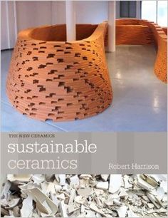 More and more, artists are interested in producing work that's not only beautifully designed and produced, but also environmentally friendly and socially responsible. In Sustainable Ceramics, pioneer Robert Harrison draws on.(Scroll for more. Famous Ceramic Artists, The Reader, Ceramic Arts Daily, Pottery Supplies, Ceramic Materials, Ceramic Tools, Sustainable Energy, Tile Art, Bloomsbury