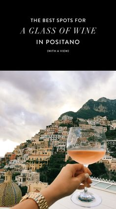 the best spots to grab a glass of wine (with a view!) in Positano