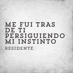 Residente Quotes Wallpaper Quotes, Sentences, Tattoo Quotes, Lyrics, Feelings, Reading, Words, Happy, Tin