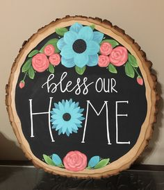 Hand painted wood slice. Bless our home. -SwirlyGirlyCrafts