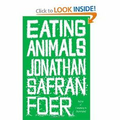 Eating Animals by Jonathan Safran Foer (author of Extremely Loud & Incredibly Close). This book is life changing.