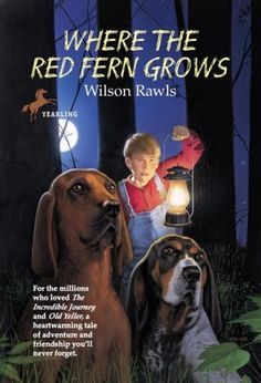 Where the Red Fern Grows. One of the best books ever written. Such depth and emotion! Still makes me cry