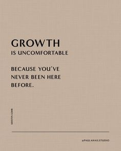 Growth is uncomfortable because you've never been here before. — Paula Hail Studio - cohesive brand & strategic website design + magnetic alignment Growth is uncomfortable because you've never been here before. Motivacional Quotes, Mood Quotes, Life Quotes, Irish Quotes, Cover Quotes, Heart Quotes, Daily Quotes, Woman Quotes, Wisdom Quotes