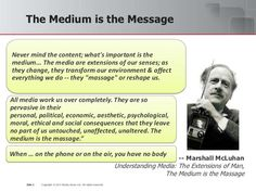 Is The Medium The Message