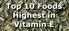Top 10 Foods Highest in Vitamin E You Need in Your Diet dry hair, dry/rough skin Vitamin B12, Healthy Cooking, Healthy Food, Healthy Eating, Food Lists, Health And Wellbeing, Vitamins And Minerals, Health Diet, Natural Health