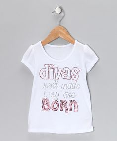 Take a look at this Divas and Pearls White 'Divas Aren't Made' Tee - Infant, Toddler & Girls on zulily today!