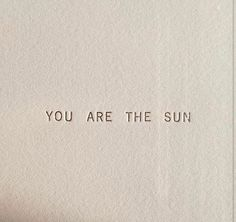 Find images and videos about quotes, sun and words on We Heart It - the app to get lost in what you love. The Words, Cool Words, Words Quotes, Me Quotes, Sayings, Qoutes, Pretty Words, Beautiful Words, You Are The Sun