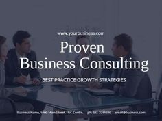 'Proven business consulting best practice growth strategies' white easy to edit text. Image background to this advertisement template of colleges chat in a boardroom.