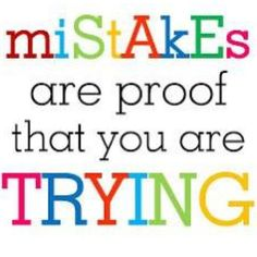 It's okay to make mistakes. I mess up all the time. Especially if its something new or outside of my comfort zone. But guess what?!? At least I'm trying!!! At least not sitting on the sidelines watching others live life! So get out there this #weekend and try something new.