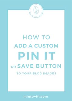 How to Add a Custom Pin It or Save Button to Your Blog Images | An easy, step-by-step tutorial on how to add a custom pin it button to your blog images on WordPress, so your blog readers can pin your blog post graphics. Learn how to add a custom save button on hover in WordPress to get more Pinterest traffic to your blog & website. See how to do it at mintswift.com #mintswift by Adrianna Leszczynska #pinterestmarketing #pinteresttips #creativeentrepreneur Business Checks, Business Tips, Online Business, Blog Website Design, Blog Categories, Blog Images, Pinterest For Business, Pinterest Marketing, Making Ideas