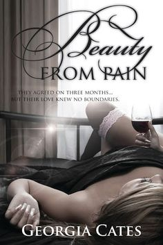 Beauty from Pain: Beauty Series - Book 1 by Georgia Cates Love Book, Book 1, Book Nerd, Book Series, Diy Beauty Hacks, Books To Read, My Books, Book Boyfriends, Free Kindle Books