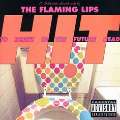 Flaming Lips - Hit To Death In The Future Head (1992)