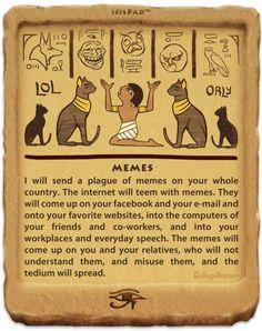 Digital Plagues of Egypt: Memes
