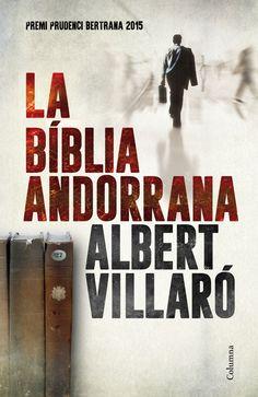 FEBRER-2016. Albert Villaró. La Bíblia andorrana. PRÉSTEC EXPRESS. http://www.andorradifusio.ad/Noticies/albert-villaro-guanya-el-premi-prudenci-bertrana-amb-la-biblia-andorrana