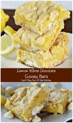 Lemon White Chocolate Gooey Bars Cant Stay Out of the Kitchen rich and decadent bars with and Lemon Desserts, Lemon Recipes, Easy Desserts, Sweet Recipes, Baking Recipes, Delicious Desserts, Dessert Recipes, Yummy Food, Dessert Oreo