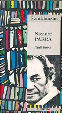 Nicanor Parra / estudio y edición de Niall Binns