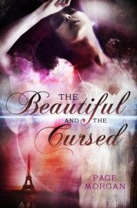 The Beautiful and the Cursed by Page Morgan -Beautiful unique paranormal story with an amazing cast of characters, an intriguing historical setting, a suspenseful mystery, all intertwined with wonderful romance.  This has been one of my favorite reads this year and a must read for all fans of YA paranormal books. (click image for full review)