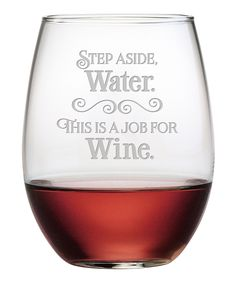 Look what I found on #zulily! 'Step Aside Water' Stemless Wineglass Set by Susquehanna Glass #zulilyfinds