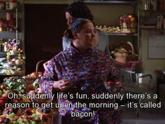Bacon is an excellent reason to get up in the morning! Gilmore Girls
