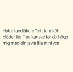 Situationer Gift Quotes, True Quotes, Qoutes, Swedish Quotes, Welcome To Sweden, Science Puns, Funny Jokes, Hilarious, The Funny