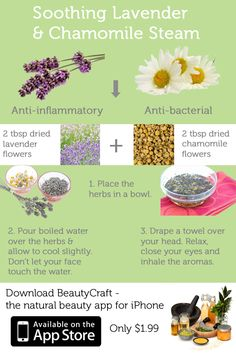 Make your own Soothing Lavender & Chamomile Facial Steam with BeautyCraft - the natural beauty app for iPhone and iPod touch