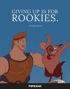 Pin for Later: These 42 Disney Quotes Are So Perfect They ll Make You Cry quot;Giving up is for rookies. Beautiful Disney Quotes, Disney Quotes To Live By, Best Disney Quotes, Disney Movie Quotes, Disney Motivational Quotes, Quotes From Movies, Movies 22, Cartoon Movies, Film Quotes