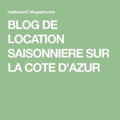 BLOG DE LOCATION SAISONNIERE SUR LA COTE D'AZUR Location Saisonnière, Blog, Blogging