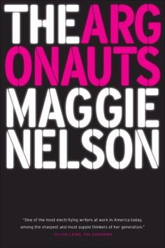 The Argonauts (New Paperback) by Maggie Nelson