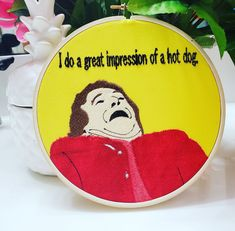 This design features the one and only Robin Williams from the fantastic and hilarious scene in Mrs. Doubtfire where he does voices. He does a great impression of a hot dog! Funny Embroidery, Embroidery Hoop Art, What Do You Mean, Robin Williams, Making Mistakes, Yellow Background, Different Fabrics, Hot Dogs, Applique