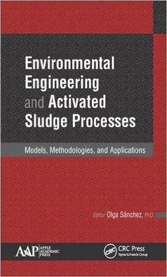 Environmental Engineering and Activated Sludge Processes: Models, Methodologies, and Applications