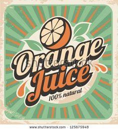 Orange juice retro poster. Vector label illustration for 100% natural product. Vintage old paper graphic design poster. by lukeruk, via Shut...