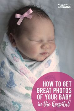 4d2953c7d2c5e How to take great newborn photos in the hospital! Take beautiful pictures  of your newborn