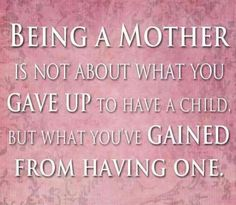 Being a Mother...