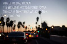 the sea + its potent power.