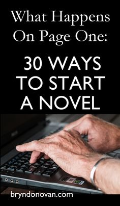 What Happens On Page One; 30 WAYS TO START A NOVEL #writing advice #how to write a novel