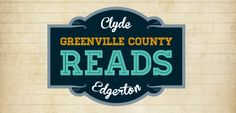 Go to greenvillelibrary.org for more information about Greenville County Reads 2013.
