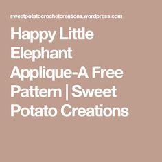 Happy Little Elephant Applique-A Free Pattern | Sweet Potato Creations