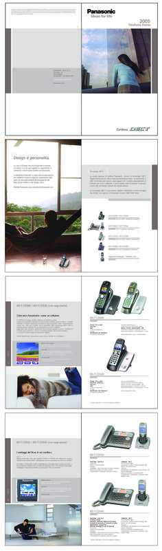 CLIENT- PANASONIC BROCHURE Cordless DECT Emanuela Nazzani Executive Creative Director Edoardo Soana Account Executive   PANASONIC  Ideas for life  Brochure for the cordless phone Dect. Launched on the Italian market.