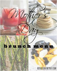 The Perfect Mother's Day Brunch Menu | Radiantly You | #glutenfree #vegetarian