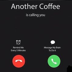 Coffee's calling....you gonna answer that?