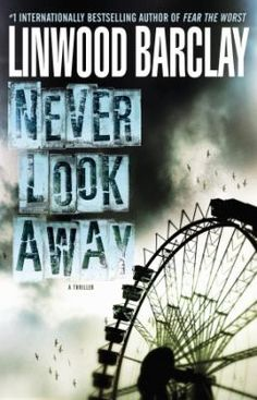 """Read """"Never Look Away A Thriller"""" by Linwood Barclay available from Rakuten Kobo. Linwood Barclay is back with more unexpected twists and superb characters in a spine-tingling, mesmerizing thriller abou. I Love Books, Great Books, Books To Read, My Books, Linwood Barclay, Thriller Books, Page Turner, Mystery Books, Book Authors"""