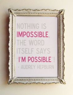 Nothing is impossible; the word itself says I'm possible (www.thecultureur.com)