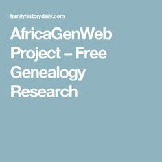 AfricaGenWeb Project – Free Genealogy Research